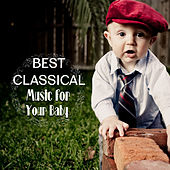 Play & Download Best Classical Music for Your Baby – Einstein Effect, Growing Brain, Brilliant, Little Baby, Build Your Baby IQ, Mozart, Haydn by Rockabye Lullaby Kindergarten Musik Sammlung | Napster