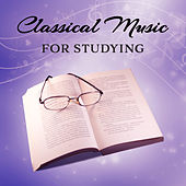 Play & Download Classical Music for Studying – Relaxing Piano Music, Classical Music to Keep Focus, Improve Memory by Studying Music Group | Napster