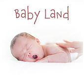 Baby Land: Classical Lullabies for Babies, Smart Music for Newborns de Lullaby Land