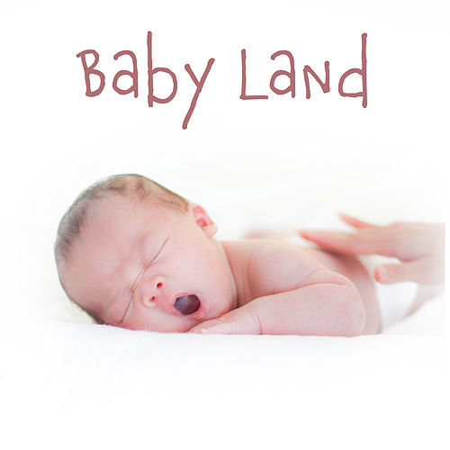 Play & Download Baby Land: Classical Lullabies for Babies, Smart Music for Newborns by Lullaby Land | Napster