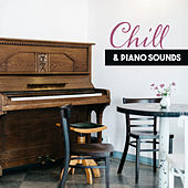 Play & Download Chill & Piano Sounds – Best Smooth Jazz 2017 for Relaxation, Relief, Instrumental Jazz, Anti Stress Music, Soothing Piano by Soft Jazz | Napster