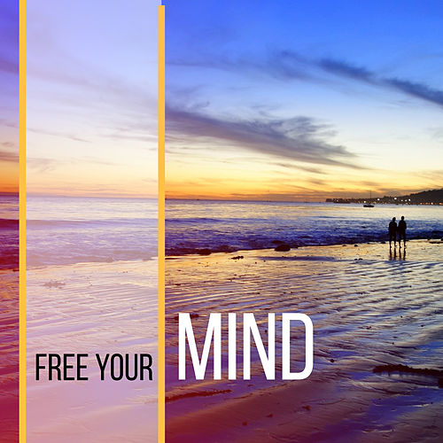 Free Your Mind – Buddha Lounge, Chill Out Music, Morning Meditation, Lounge Ambient, Relaxation, Pure Mind, Calmness de ZEN