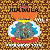 La Rockola Parrandeo Total, Vol. 1 by Various Artists