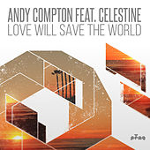 Play & Download Love Will Save the World (feat. Celestine) by Andy Compton | Napster