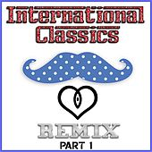 International Classics Remix - Part 1 by Various Artists