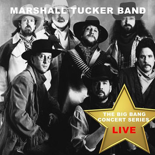 Big Bang Concert Series: The Marshall Tucker Band (Live) by The Marshall Tucker Band