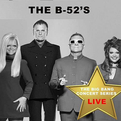Big Bang Concert Series: The B-52's (Live) by The B-52's