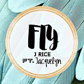 Play & Download Fly (feat. Jacquelyn) by J Rice | Napster
