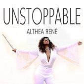 Play & Download Unstoppable by Althea Rene | Napster