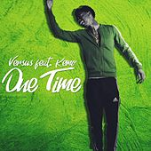 One Time (feat. Kemo) by Versus