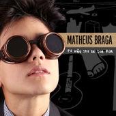 Eu Não Sou da Sua Rua de Matheus Braga