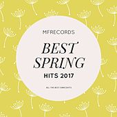 Best Spring Hits 2017 by Various Artists