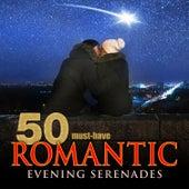 50 Must-Have Romantic Evening Serenades von Various Artists