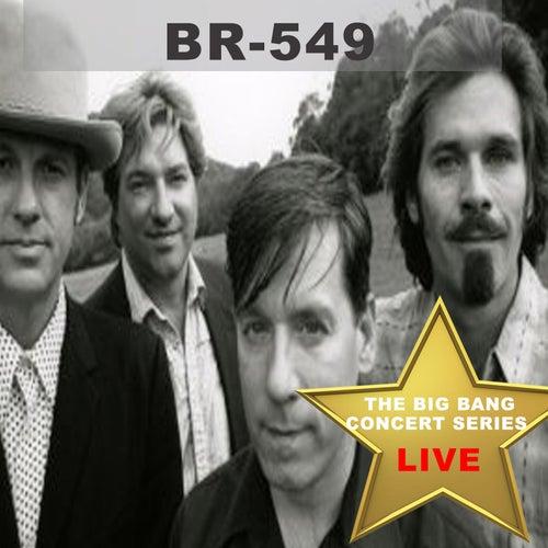 Big Bang Concert Series: BR549 (Live) by BR5-49