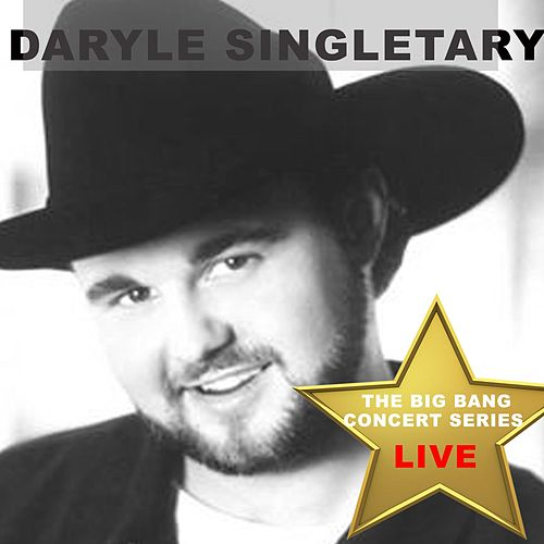 Play & Download Big Bang Concert Series: Daryle Singletary (Live) by Daryle Singletary | Napster