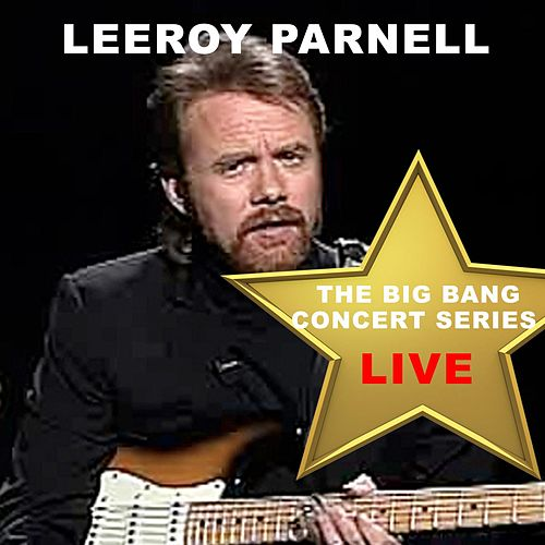 Big Bang Concert Series: Lee Roy Parnell (Live) by Lee Roy Parnell