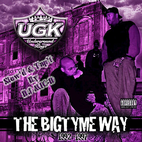 Play & Download The Bigtyme Way (1992-1997) [Slow'd & Tap't] by UGK | Napster