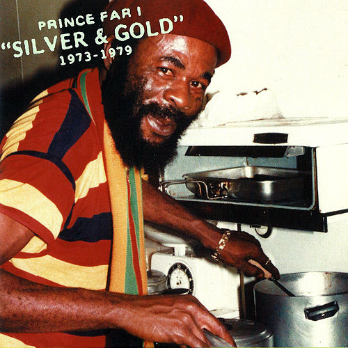 Silver & Gold 1973-1979 by Prince Far I