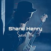 Save Me by Shane Henry