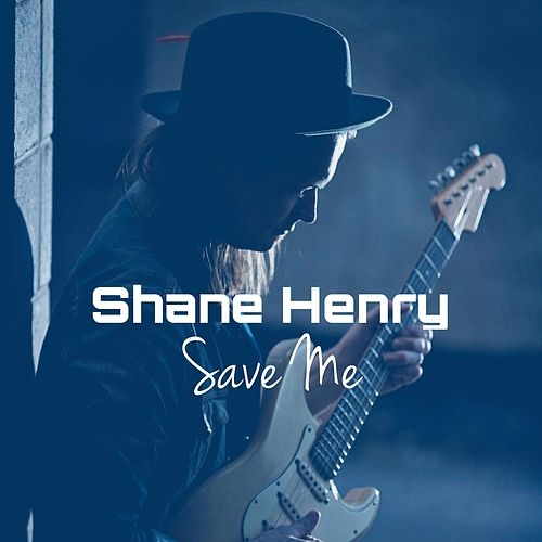 Play & Download Save Me by Shane Henry | Napster