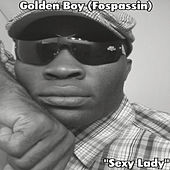 Play & Download Sexy lady by Golden Boy (Fospassin) | Napster
