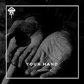 Play & Download Your Hand by SickStrophe | Napster