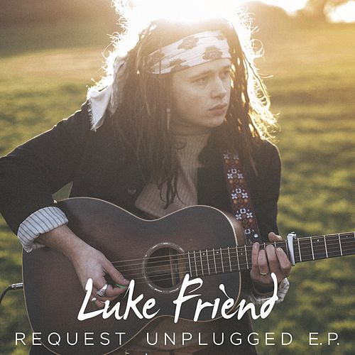 Request Unplugged EP by Luke Friend