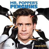 Mr. Popper's Penguins (Original Motion Picture Soundtrack) by Rolfe Kent