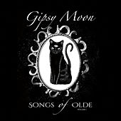 Play & Download Songs of Olde, Vol. I by Gipsy Moon | Napster
