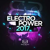 Electropower 2017: Best of Electro & House! by Various Artists