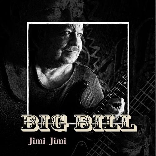Jimi Jimi by Big Bill