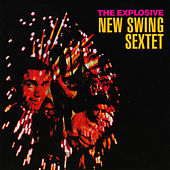 Play & Download The Explosive by New Swing Sextet | Napster