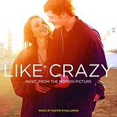 Like Crazy (Original Motion Picture Soundtrack) by Dustin O'Halloran
