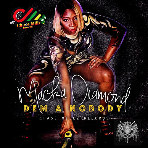 Play & Download Dem A Nobody - Single by Macka Diamond | Napster