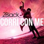 Corri con me by 2 Black