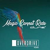 Magic Carpet Ride (Overdrive Remix) by Dune