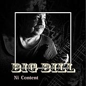 Play & Download Ni Content by Big Bill | Napster