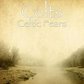 Celtic Fears by The Celts