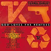 God Loves the Remixes (Ultimate Edition) by Terrolokaust