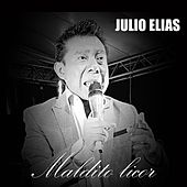Maldito Licor by Julio Elias