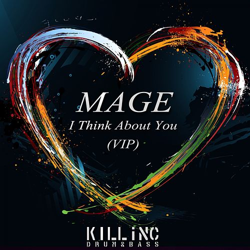 I Think About You (VIP) by Mage
