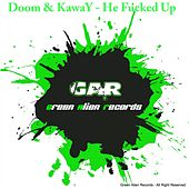 Play & Download He Fucked Up by Doom | Napster