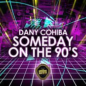 Someday On The 90'S by Dany Cohiba