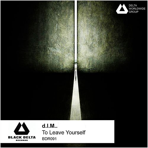 To Leave Yourself by D.I.M.