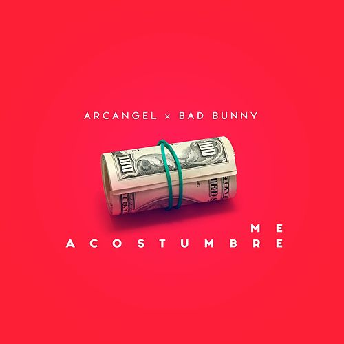 Me Acostumbre (feat. Bad Bunny) by Arcangel