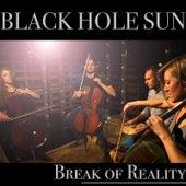 Black Hole Sun by Break of Reality