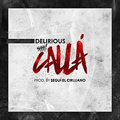 Play & Download Callá by Delirious | Napster