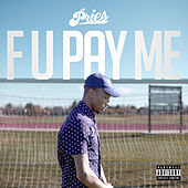 F U Pay Me by Pries