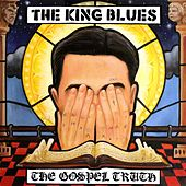 Play & Download The Gospel Truth by The King Blues | Napster