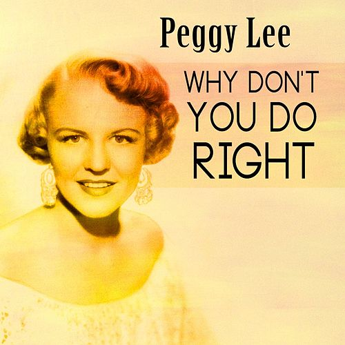 Why Don't You Do Right von Peggy Lee
